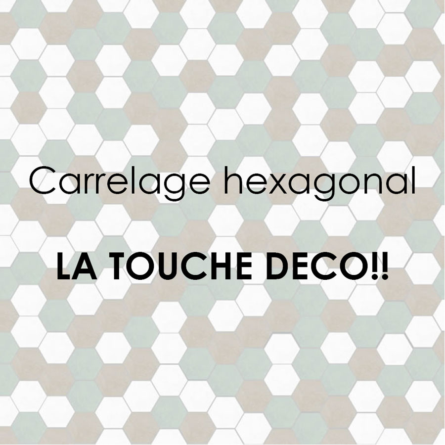 Carrelage hexagonal la touche d corative la boutique for Carrelage hexagonal couleur